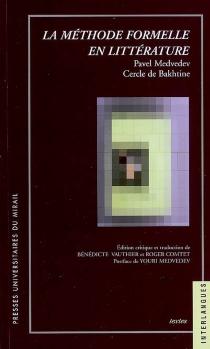 La méthode formelle en littérature : introduction à une poétique sociologique - Pavel NikolaevichMedvedev