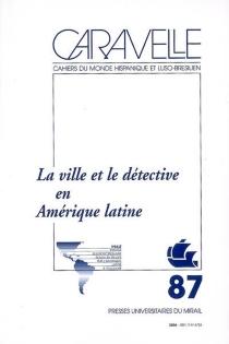 Caravelle : cahiers du monde hispanique et luso-brésilien, n° 87 -
