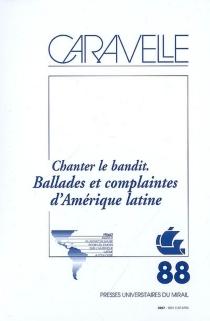 Caravelle : cahiers du monde hispanique et luso-brésilien, n° 88 -
