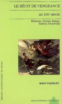Le récit de vengeance au XIXe siècle : Mérimée, Balzac, Dumas, Barbey d'Aurevilly - KrisVassilev
