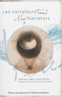 Les narrateurs fous| Mad narrators -