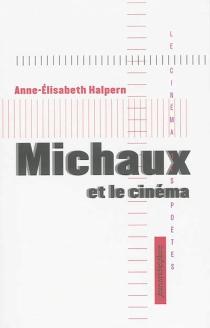 Michaux et le cinéma - Anne-ÉlisabethHalpern