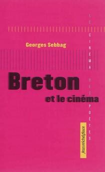 Breton et le cinéma - GeorgesSebbag