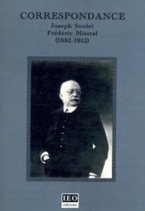 Correspondance Jospeh Soulet-Frédéric Mistral (1882-1912) - FrédéricMistral
