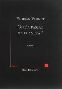 Ont'a passat ma planeta ? : roman de sciénca-friccion - FlorianVernet
