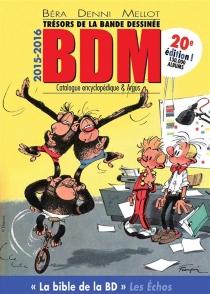 Trésors de la bande dessinée : BDM : catalogue encyclopédique et argus, 2015-2016 - MichelBéra