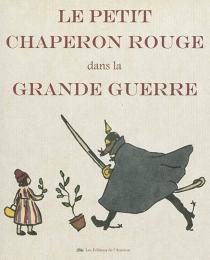Le Petit Chaperon rouge dans la Grande Guerre - VincentChambarlhac