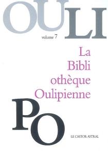 La bibliothèque oulipienne - OULIPO