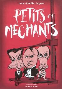 Petits et méchants : textes et dessins - Jean-PierreCagnat
