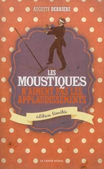 Les moustiques n'aiment pas les applaudissements - AugusteDerrière