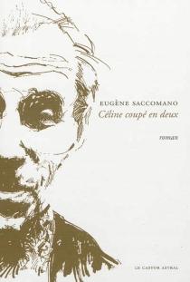 Céline coupé en deux - EugèneSaccomano