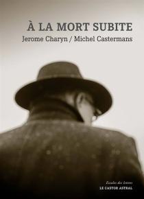 A la mort subite - JeromeCharyn