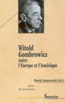 Witold Gombrowicz entre l'Europe et l'Amérique -