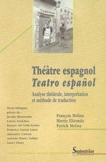 Théâtre espagnol = Teatro espanol : analyse théâtrale, interprétation et méthode de traduction - MartínElizondo