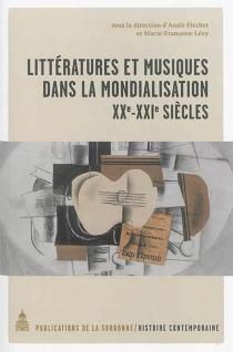 Littératures et musiques dans la mondialisation : XXe-XXIe siècles -
