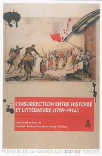 L'insurrection entre histoire et littérature (1789-1914) -