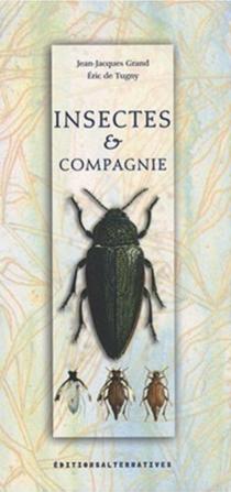 Insectes et compagnie - Jean-JacquesGrand