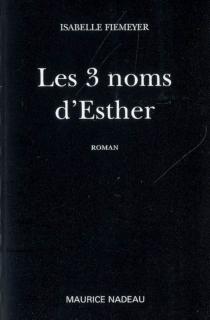 Les 3 noms d'Esther - IsabelleFiemeyer