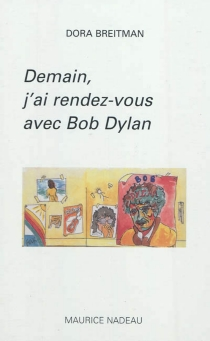 Demain, j'ai rendez-vous avec Bob Dylan - DoraBreitman