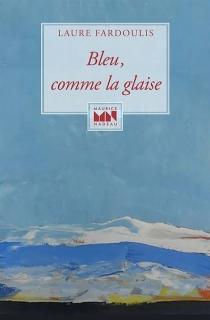 Bleu, comme la glaise - LaureFardoulis