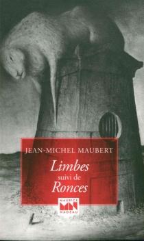 Limbes| Suivi de Ronces - Jean-MichelMaubert
