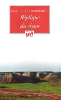 Réplique du chaos - Jean-PierreBarberine