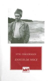 Ennuis de noce - StigDagerman