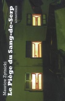 Le piège du Sang-de-Serp - MauriceZytnicki