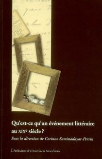 Qu'est-ce qu'un évènement littéraire au XIXe siècle ? -