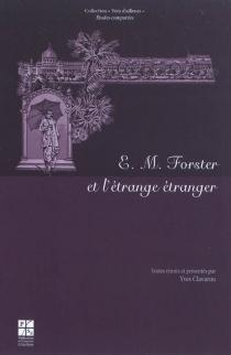 E.M. Forster et l'étrange étranger -