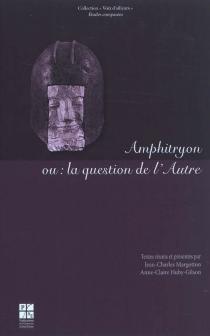 Amphitryon ou La question de l'autre : variations sur un thème de Plaute à Peter Hacks -