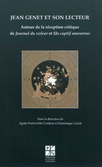 Jean Genet et son lecteur : autour de la réception critique de Journal du voleur et Un captif amoureux -