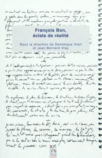 François Bon, éclats de réalité -