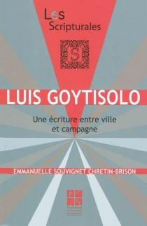 Luis Goytisolo : une écriture entre ville et campagne - EmmanuelleChretin-Brison Souvignet