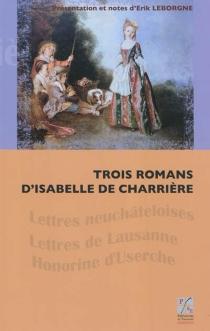 Trois romans d'Isabelle de Charrière - Isabelle deCharrière