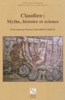 Claudien, mythe, histoire et science : journée d'étude du jeudi 6 novembre 2008 -