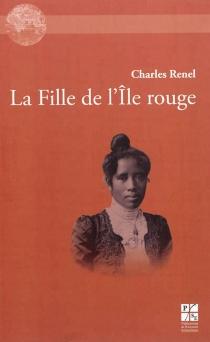 La fille de l'île rouge : roman d'amours malgaches - CharlesRenel