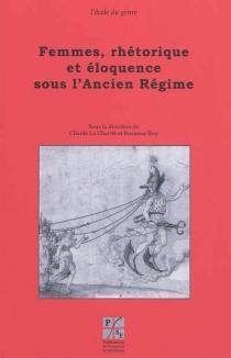 Femmes, rhétorique et éloquence sous l'Ancien Régime -