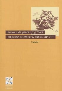 Recueil de pièces fugitives en prose et en vers, par M. de V*** (Voltaire 1739) - Voltaire