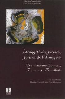 Etrangeté des formes, formes de l'étrangeté| Fremdheit der Formen, Formen der Fremdheit -