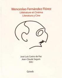 Wenceslao Fernandez Florez : literatura y cine| Wenceslao Fernandez Florez : littérature et cinéma - José LuisCastro de Paz