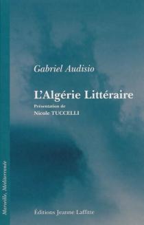 L'Algérie littéraire - GabrielAudisio