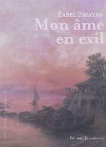 Mon âme en exil - ZabelEssayan