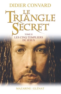 Le triangle secret - Didier Convard