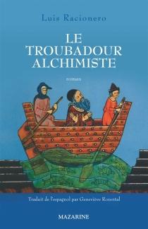 Le troubadour alchimiste - LuisRacionero