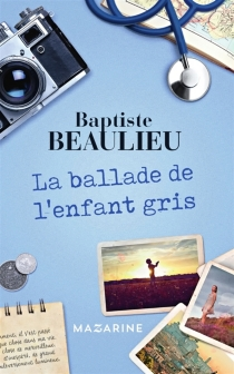 La ballade de l'enfant-gris - BaptisteBeaulieu
