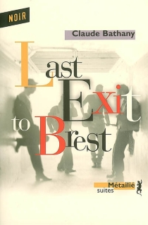 Last exit to Brest - Claude Bathany