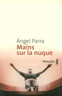 Mains sur la nuque - Angel Parra