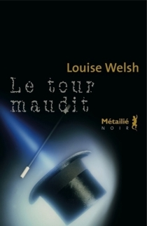 Le tour maudit - Louise Welsh