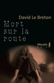 Mort sur la route - DavidLe Breton